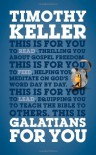 Galatians for You: For Reading, for Feeding, for Leading - Timothy Keller