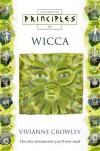 Principles of Wicca (Thorsons Principles Series) - Vivianne Crowley