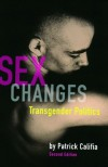 Sex Changes: The Politics of Transgenderism - Patrick Califia, Patrick Califia-Rice