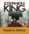 Needful Things: The Last Castle Rock Story - Stephen King
