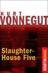 Slaughterhouse Five - Kurt Vonnegut