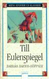 Till Eulenspiegel. - Barbara Bartos-Höppner, Hans G. Schellenberger