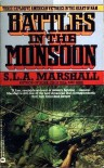 Battles In The Monsoon - S.L.A. Marshall