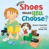 Which Shoes Would YOU Choose? - Betsy Rosenthal, Nancy Cote