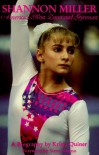 Shannon Miller: America's Most Decorated Gymnast : A Biography - Krista Quiner, Steve Nunno