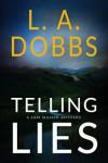 Telling Lies (A Sam Mason Mystery Book 1) - L.A. Dobbs