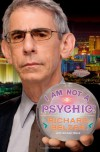 I Am Not a Psychic!: A Novel - Richard Belzer