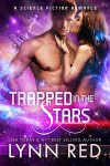 Trapped in the Stars (Sci-fi Military Romance) - Lynn Red
