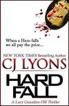 HARD FALL (Lucy Guardino FBI Thrillers Book 5) - CJ Lyons