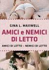 Amici e nemici di letto - Gina L. Maxwell
