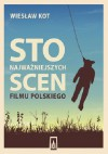 Sto najważniejszych scen filmu polskiego - Wiesław Kot
