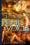 I Hear Voices - Gail Koger