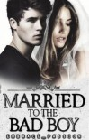 Married to the Bad Boy - Letty Scott