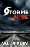 Storme Warning(A Wyatt Storme Thriller) - W. L. Ripley