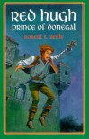 Red Hugh: Prince of Donegal - Robert T. Reilly