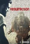 Resurrection - S. Davidson