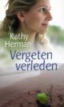 Vergeten verleden - Kathy Herman, Tobya Jong