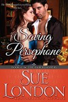 Saving Persephone (The Haberdashers Series Book 4) - Sue London