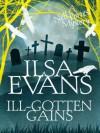Ill-Gotten Gains - Ilsa Evans