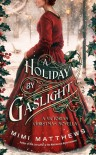 A Holiday by Gaslight  - Mimi Matthews