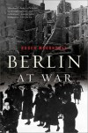 Berlin at War - Roger Moorhouse