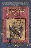 The Collected Works of Noah Cicero Vol. I - Noah Cicero