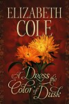 A Dress the Color of Dusk - Elizabeth  Cole