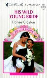 His Wild Young Bride - Donna Clayton