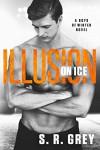 Illusion on Ice - S.R. Grey