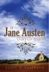 A Jane Austen Daydream - Scott D. Southard