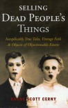 Selling Dead People's Things - Duane Scott Cerny
