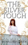 The Silver Touch - Rosalind Laker