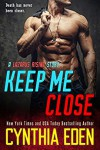 Keep Me Close (Lazarus Rising Book 2) - Cynthia Eden