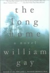 The Long Home - William Gay