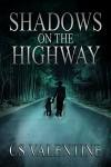 Shadows on the Highway - CS Valentine
