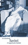 Savitri: A Legend and a Symbol - Sri Aurobindo