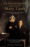 <<The>> Devil Kissed Her The Story Of Mary Lamb - Kathy Watson