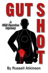 Gut Shot: A Cliff Knowles Mystery - Russell Atkinson