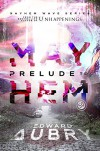 Prelude to Mayhem (Mayhem Wave Book 1) - Edward Aubry