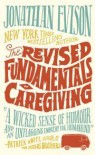 The Revised Fundamentals of Caregiving - Jonathan Evison