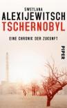 Tschernobyl. Eine Chronik der Zukunft. - Сьвятлана Алексіевіч, Swetlana Alexijewitsch, Svetlana A. Aleksievič