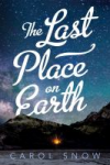 The Last Place on Earth - Carol Snow