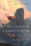 Too Like the Lightning (Terra Ignota) - Ada Palmer