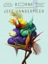Borne - Jeff VanderMeer