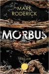 Morbus - Mark Roderick
