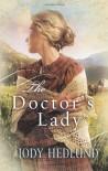 The Doctor's Lady - Jody Hedlund