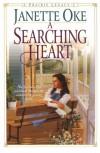A Searching Heart (Prairie Legacy Series #2) (Book 2) - Janette Oke
