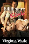 Billionaire Kink - Virginia Wade