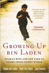 Growing up bin Laden: Osama's Wife and Son Take Us Inside Their Secret World - Najwa bin Laden,  Jean Sasson,  Omar bin Laden