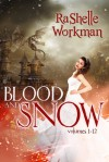 Blood and Snow: The Complete Set - RaShelle Workman